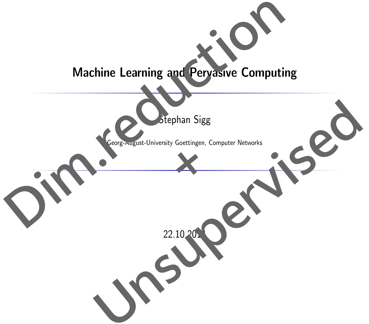 Unsupervised learning; Dimensionality reduction